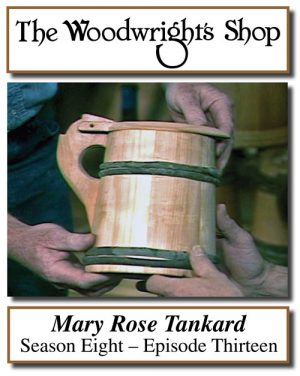 The Woodwright's Shop, Season 8, Episode 13 - Mary Rose Tankard Video Download-0
