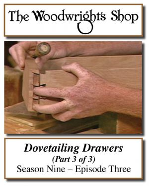 The Woodwright's Shop, Season 9, Episode 3 - Dovetailing Drawers Video Download-0