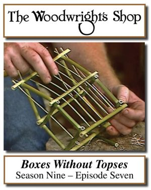 The Woodwright's Shop, Season 9, Episode 7 - Boxes Without Topses Video Download-0