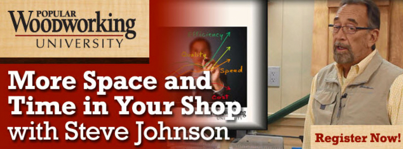 Register for Steve Johnson's online course: More Space and Time in Your Shop, which runs December 8 through December 29.