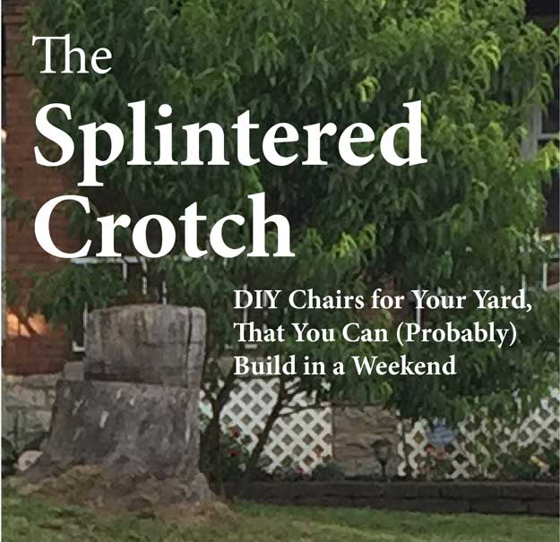 ridiculous woodworking books Splintered Crotch