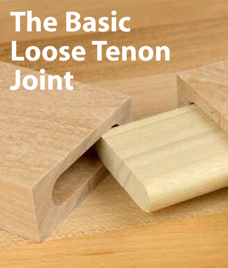 The Ultimate Guide to Loose Tenon Joinery