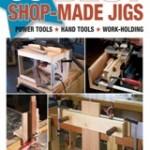 """""""55 Best Shop-Made Jigs"""""""